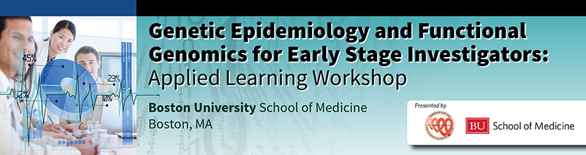 Genetic Epidemiology and Functional Genomics for Early Stage Investigators: Applied Learning Workshop