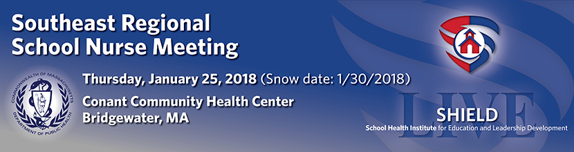 Southeast Regional School Nurse Meeting 1/25/2018 (Snow date: 1/30/2018)
