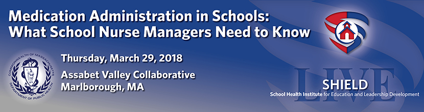 Medication Administration in Schools: What School Nurse Managers Need to Know 3/29/2018