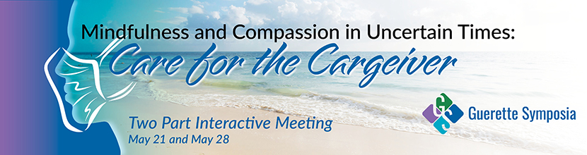Mindfulness and Compassion in Uncertain Times: Care for the Caregiver