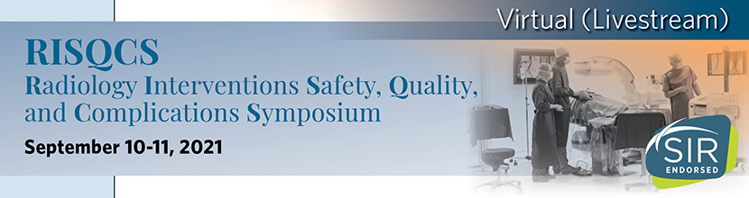 RISQCS: Radiology Interventions Safety, Quality, and Complications Symposium