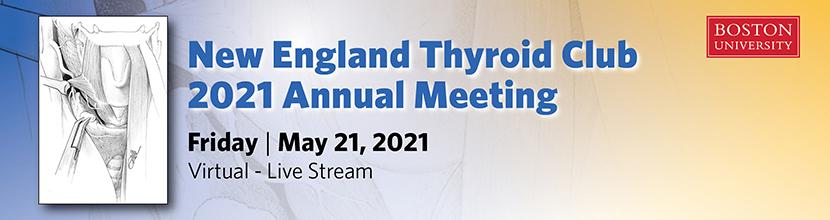 New England Thyroid Club 2021 Annual Meeting - Virtual
