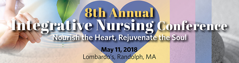 8th Annual Integrative Nursing Conference: Nourish the Heart, Rejuvenate the Soul