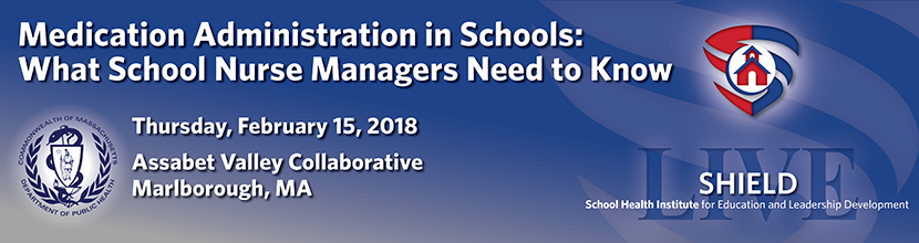Medication Administration in Schools: What School Nurse Managers Need to Know 2/15/2018