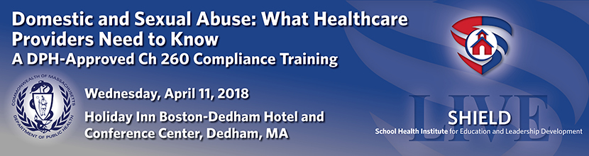 Domestic and Sexual Abuse: What Healthcare Providers Need to Know, A DPH-Approved Ch 260 Compliance Training 4/11/2018 Dedham MA