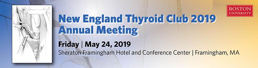 New England Thyroid Club 2019 Annual Meeting NETC